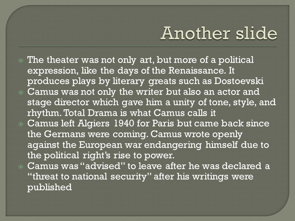 The theater was not only art, but more of a political expression, like the days of the Renaissance.