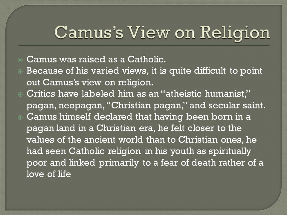  Camus was raised as a Catholic.