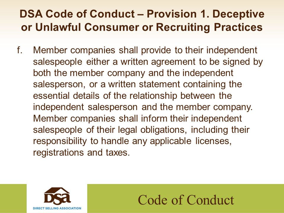 Code of Conduct DSA Code of Conduct – Provision 1. Deceptive or Unlawful Consumer or Recruiting Practices f.Member companies shall provide to their in