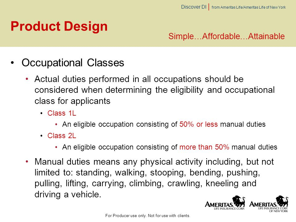 Discover DI | from Ameritas Life/Ameritas Life of New York Product Design Occupational Classes Actual duties performed in all occupations should be co