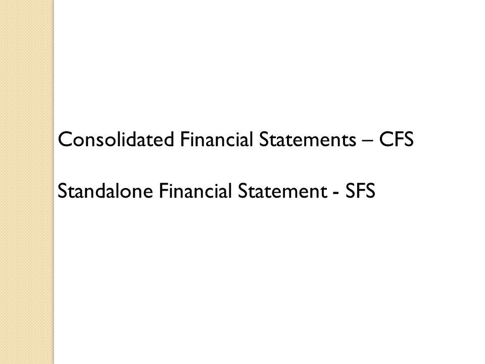 Consolidated Financial Statements – CFS Standalone Financial Statement - SFS