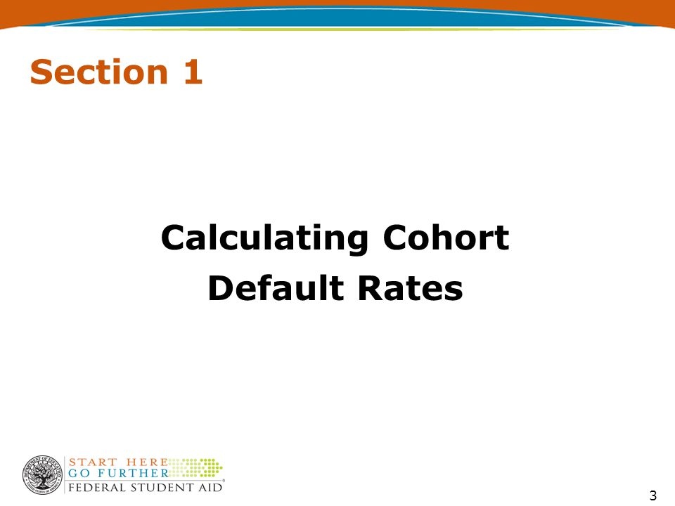 3 Section 1 Calculating Cohort Default Rates