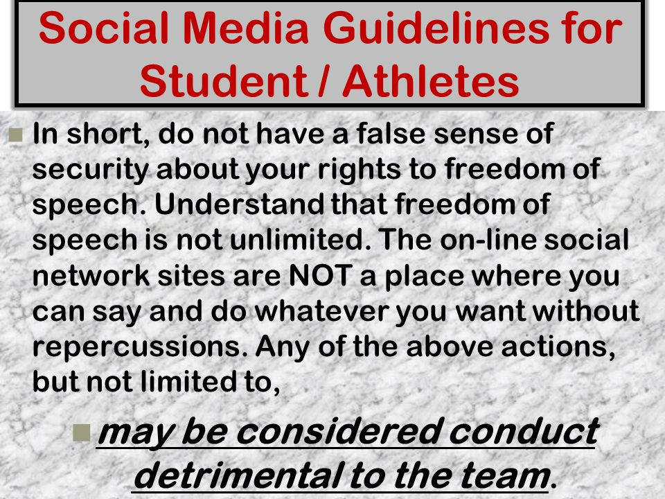 Social Media Guidelines for Student / Athletes HAND-OUT Everything you post is public information What you post may affect your future Similar to comm