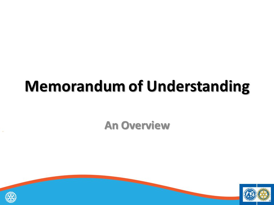 Memorandum of Understanding An Overview
