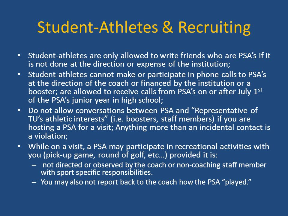 Student-Athletes & Recruiting Student-athletes are only allowed to write friends who are PSA's if it is not done at the direction or expense of the in