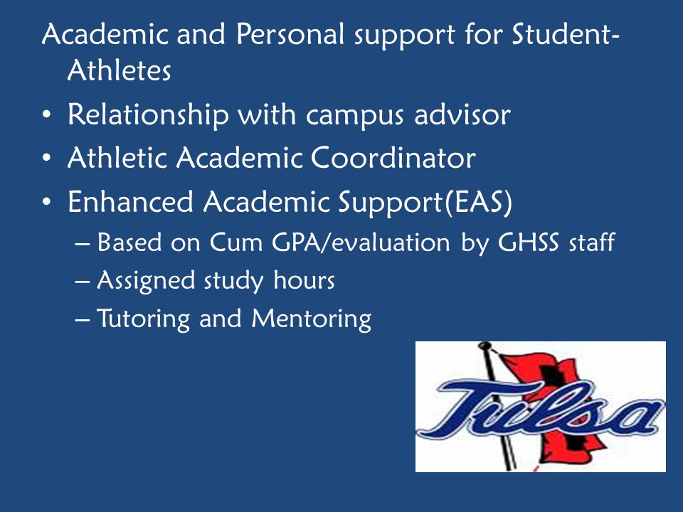 Academic and Personal support for Student- Athletes Relationship with campus advisor Athletic Academic Coordinator Enhanced Academic Support(EAS) – Ba