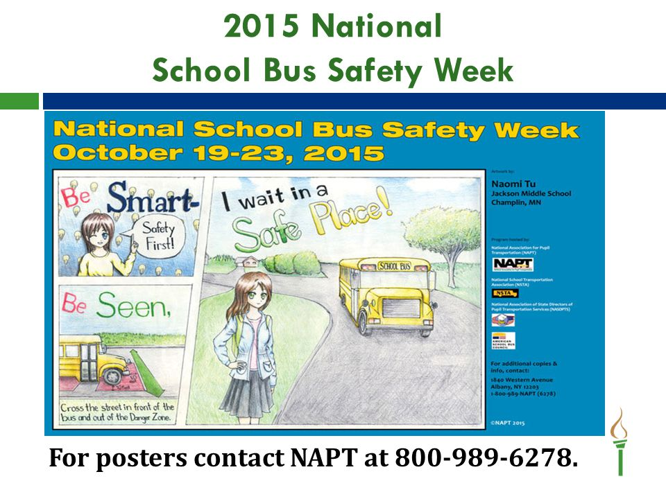 2015 National School Bus Safety Week For posters contact NAPT at 800-989-6278.