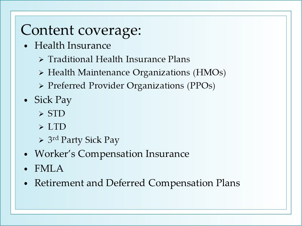 Content coverage: Health Insurance  Traditional Health Insurance Plans  Health Maintenance Organizations (HMOs)  Preferred Provider Organizations (