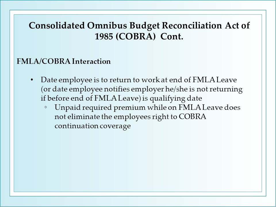FMLA/COBRA Interaction Date employee is to return to work at end of FMLA Leave (or date employee notifies employer he/she is not returning if before e