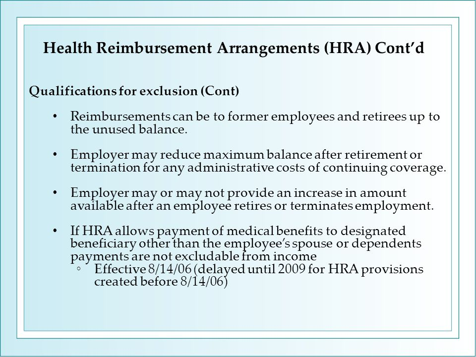 Qualifications for exclusion (Cont) Reimbursements can be to former employees and retirees up to the unused balance.