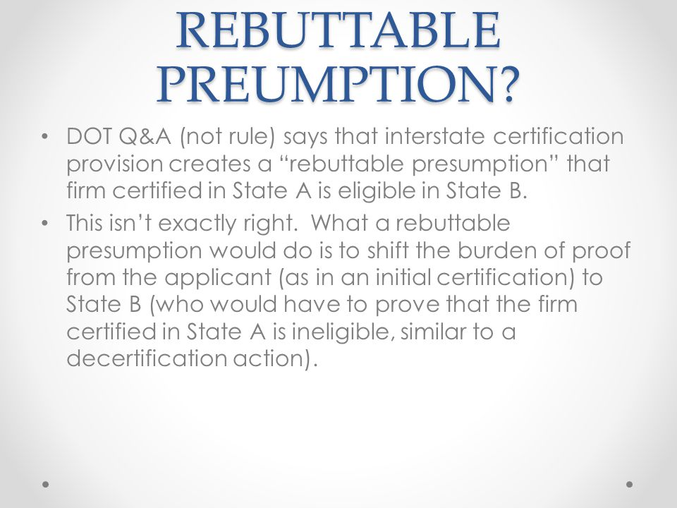 REBUTTABLE PREUMPTION.