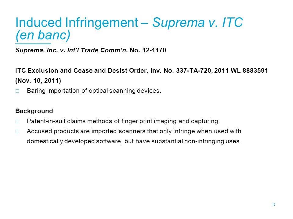 Induced Infringement – Suprema v. ITC (en banc) Suprema, Inc.