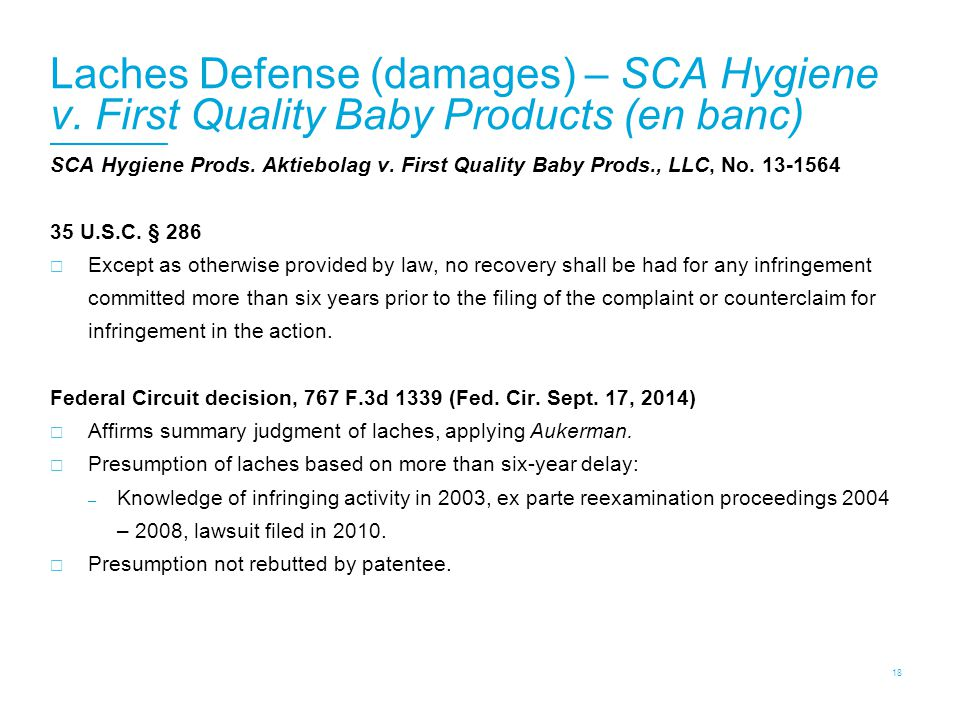 Laches Defense (damages) – SCA Hygiene v. First Quality Baby Products (en banc) SCA Hygiene Prods. Aktiebolag v. First Quality Baby Prods., LLC, No. 1