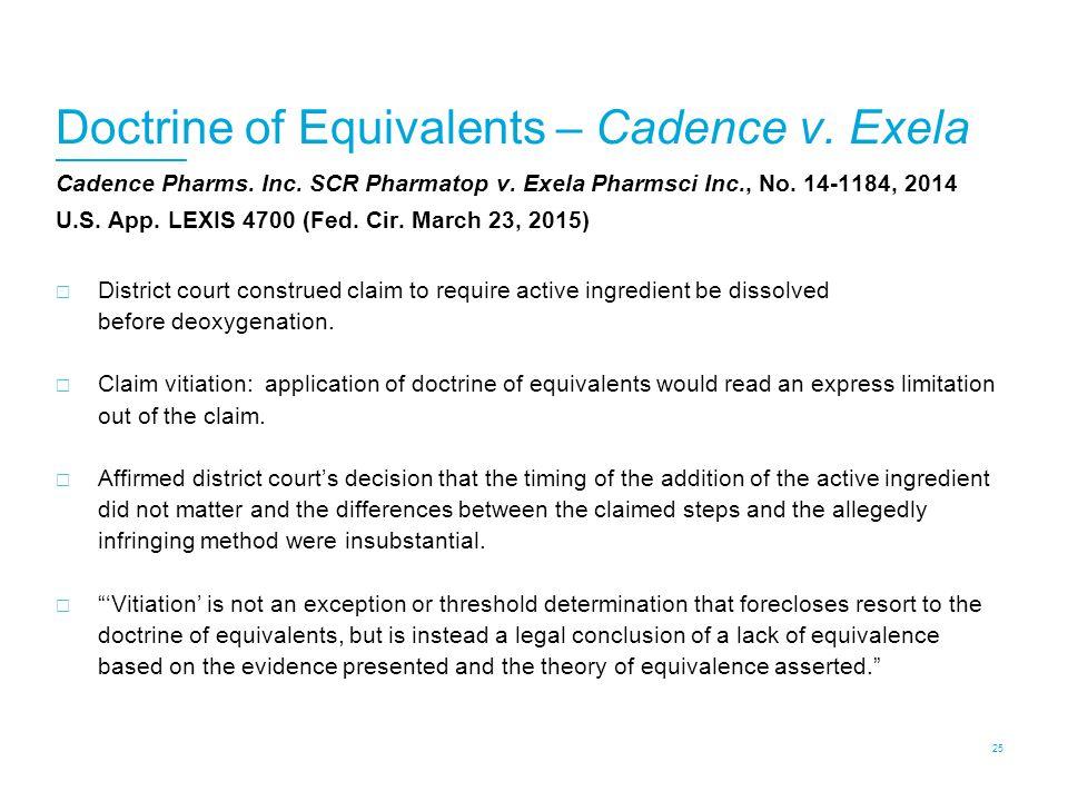 Doctrine of Equivalents – Cadence v. Exela 25 Cadence Pharms.