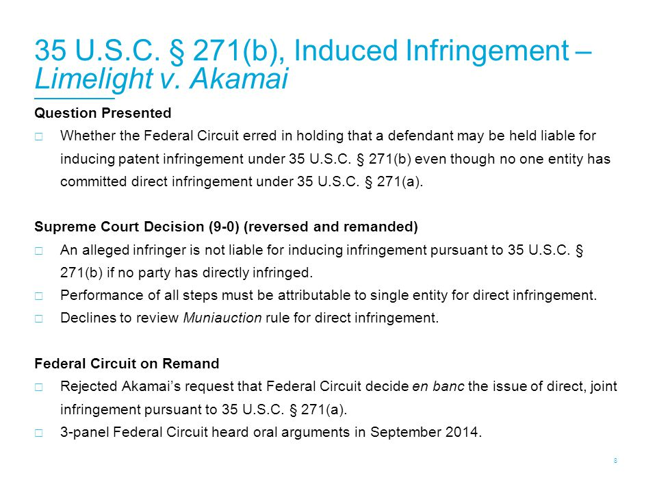 35 U.S.C. § 271(b), Induced Infringement – Limelight v. Akamai Question Presented  Whether the Federal Circuit erred in holding that a defendant may