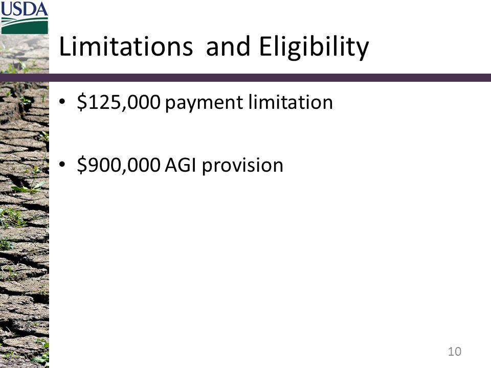 Limitationsand Eligibility $125,000 payment limitation $900,000 AGI provision 10