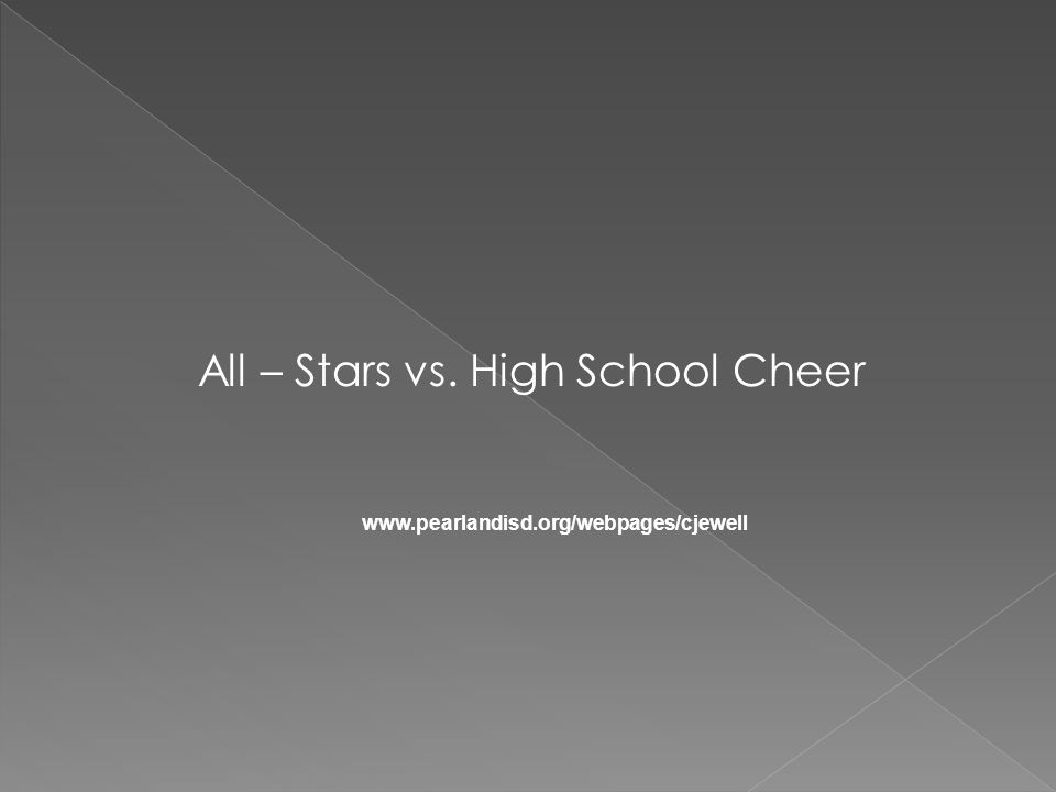 All – Stars vs. High School Cheer www.pearlandisd.org/webpages/cjewell