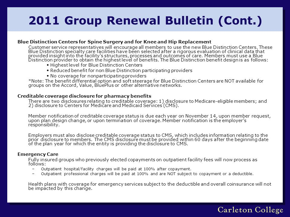 2011 Group Renewal Bulletin (Cont.) Blue Distinction Centers for Spine Surgery and for Knee and Hip Replacement Customer service representatives will
