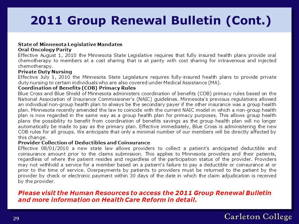 2011 Group Renewal Bulletin (Cont.) 29 State of Minnesota Legislative Mandates Oral Oncology Parity Effective August 1, 2010 the Minnesota State Legis