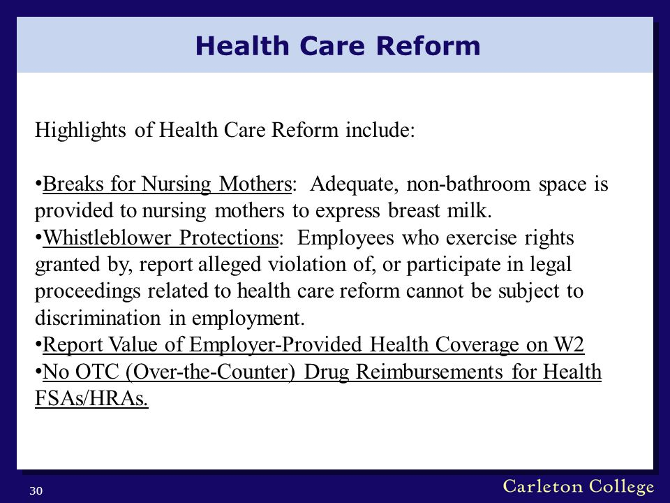 Health Care Reform 30 Highlights of Health Care Reform include: Breaks for Nursing Mothers: Adequate, non-bathroom space is provided to nursing mother