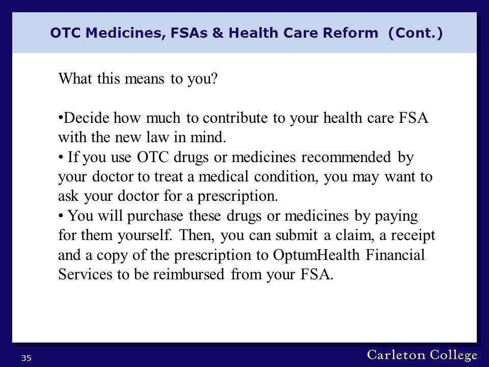 OTC Medicines, FSAs & Health Care Reform (Cont.) 35 What this means to you.