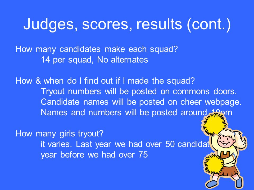 Judges, scores, results (cont.) How many candidates make each squad.