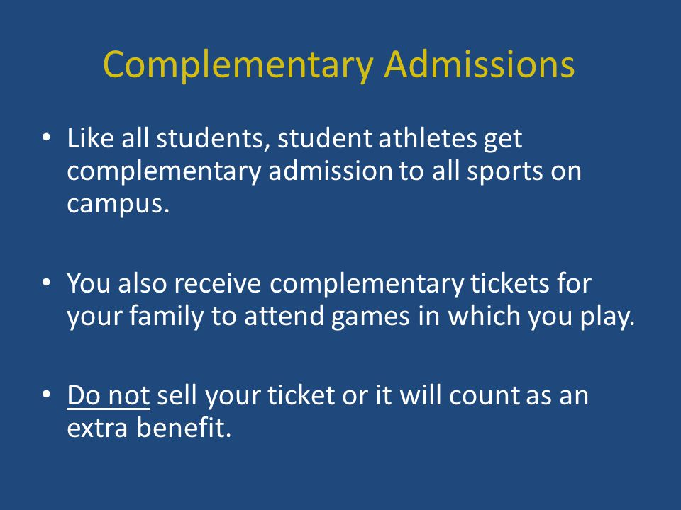 Complementary Admissions Like all students, student athletes get complementary admission to all sports on campus.