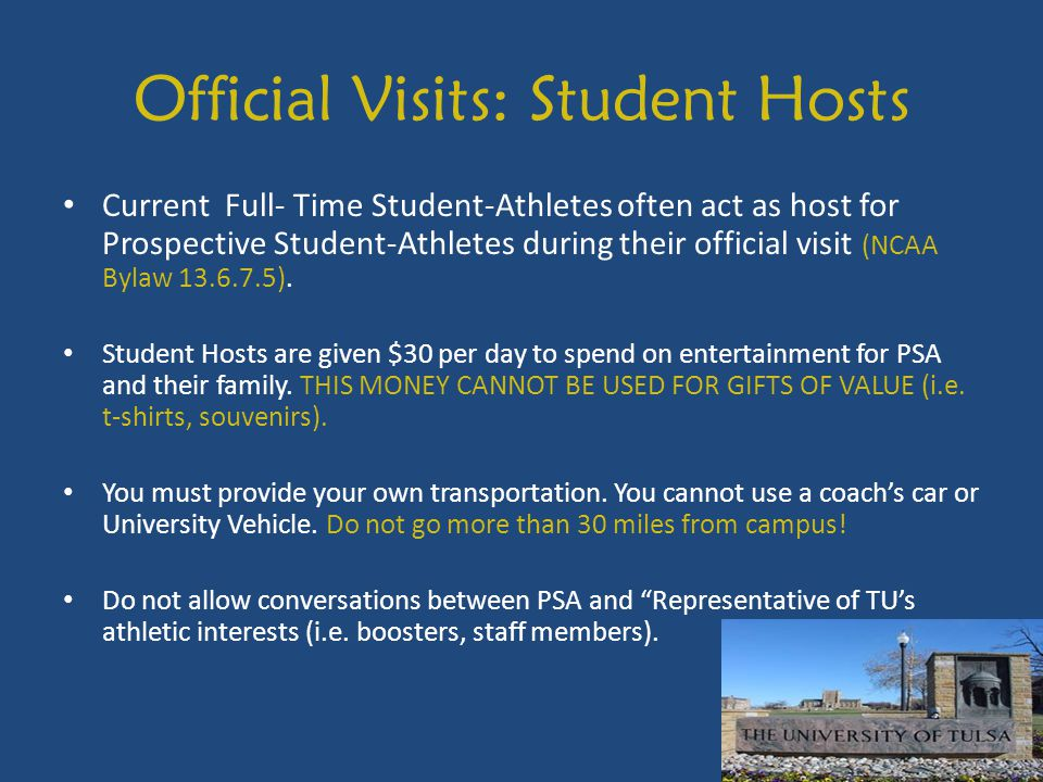 Official Visits: Student Hosts Current Full- Time Student-Athletes often act as host for Prospective Student-Athletes during their official visit (NCAA Bylaw 13.6.7.5).