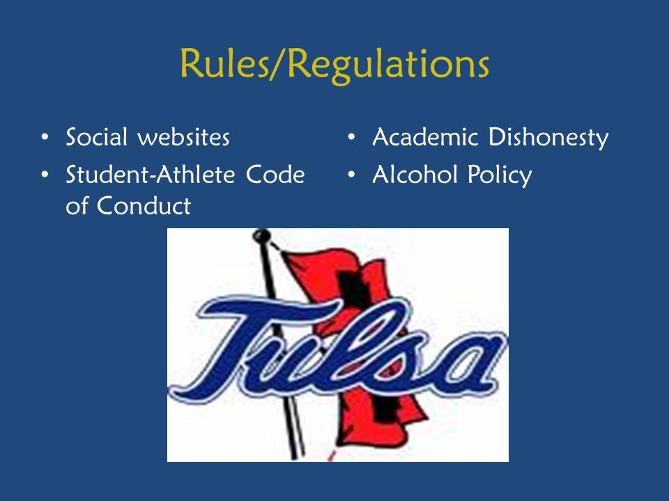 Rules/Regulations Social websites Student-Athlete Code of Conduct Academic Dishonesty Alcohol Policy