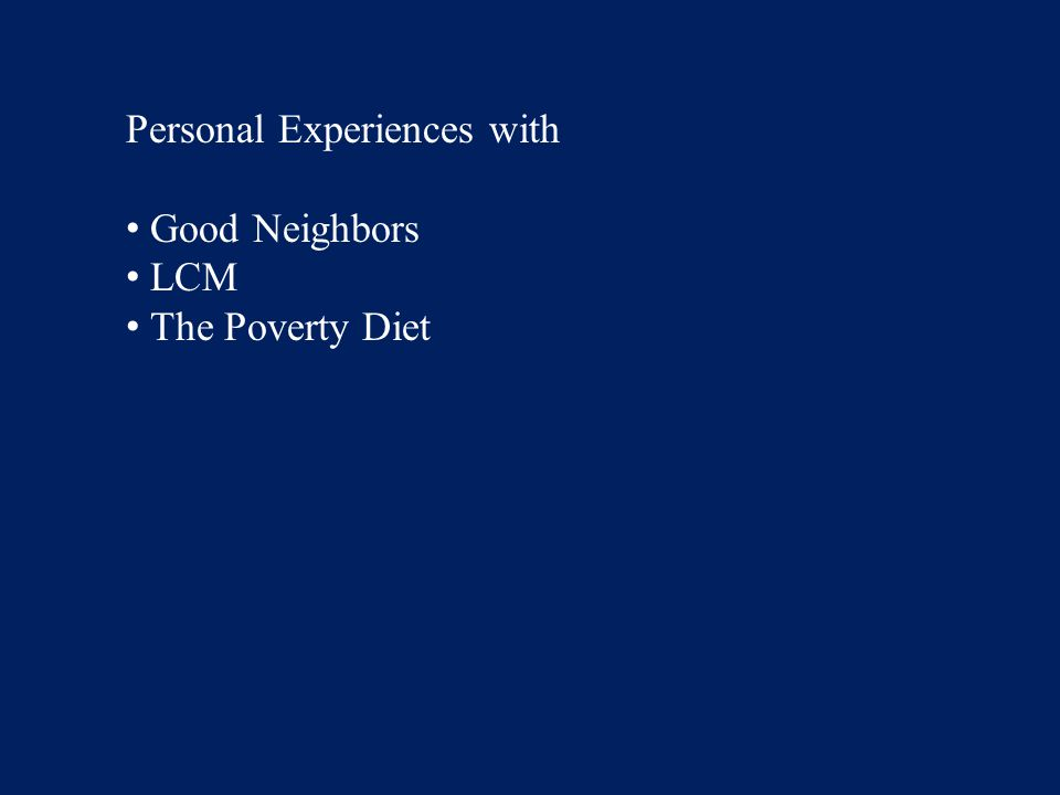 Personal Experiences with Good Neighbors LCM The Poverty Diet