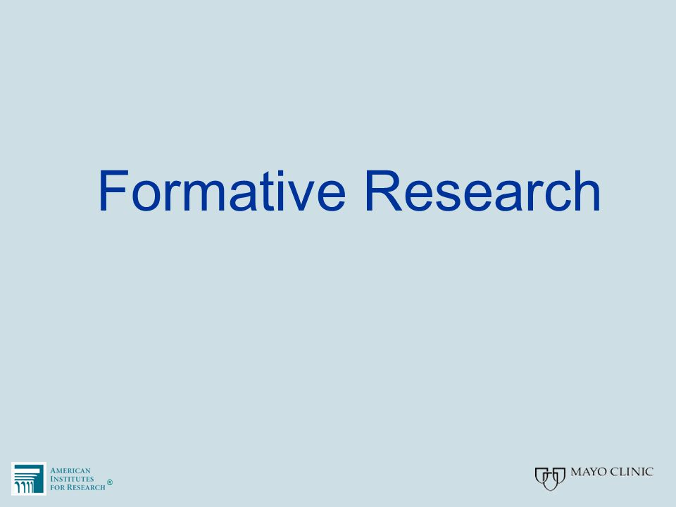 ®® Formative Research