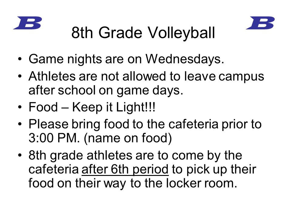 Game nights are on Wednesdays. Athletes are not allowed to leave campus after school on game days. Food – Keep it Light!!! Please bring food to the ca