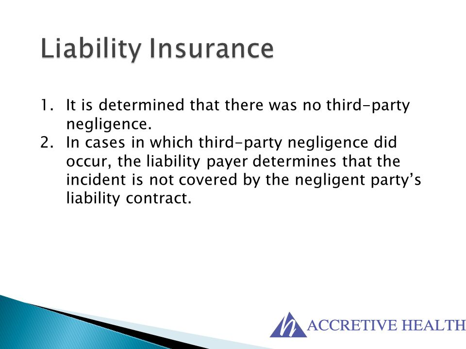 1.It is determined that there was no third-party negligence. 2.In cases in which third-party negligence did occur, the liability payer determines that