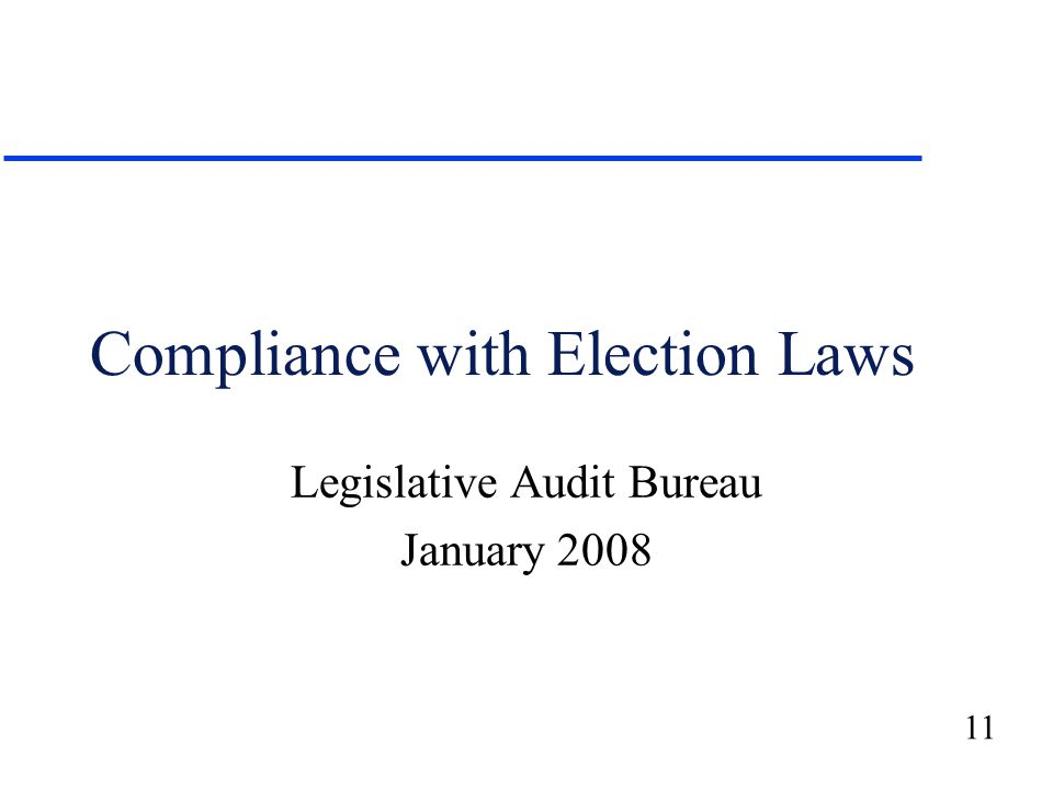 11 Compliance with Election Laws Legislative Audit Bureau January 2008