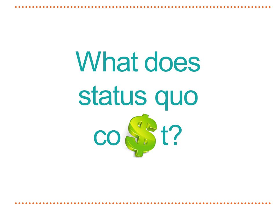 What does status quo cot?