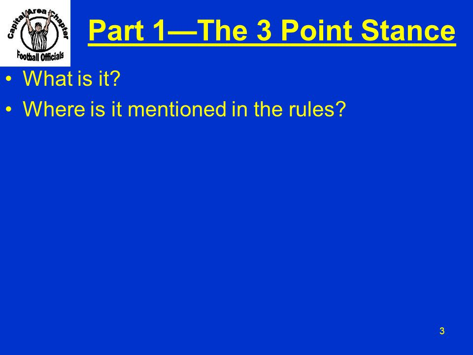 3 Part 1—The 3 Point Stance What is it? Where is it mentioned in the rules?