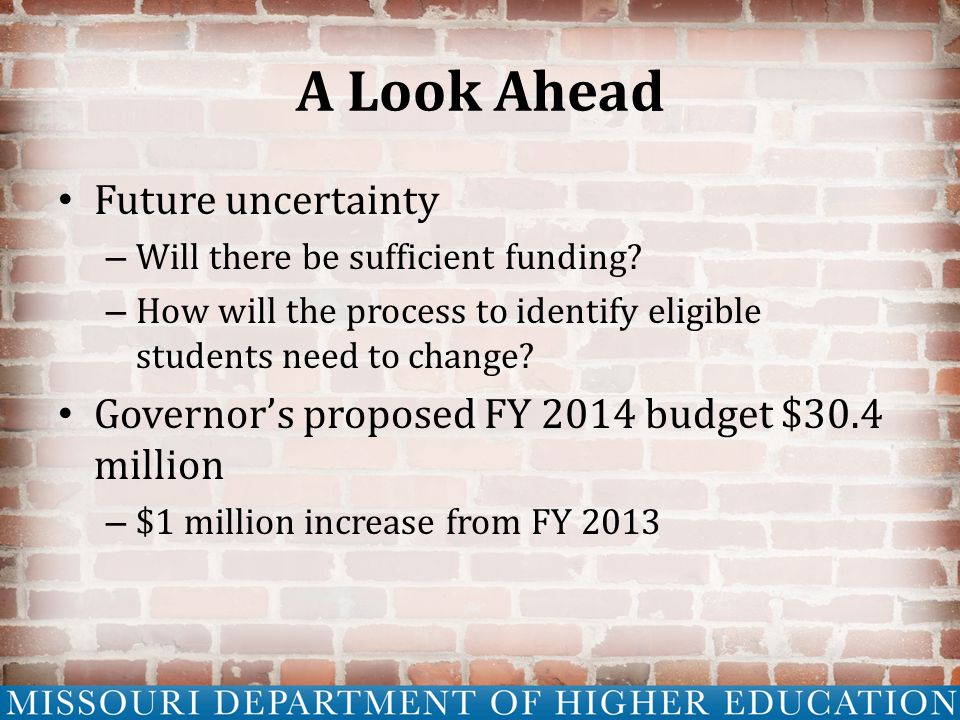 A Look Ahead Future uncertainty – Will there be sufficient funding.