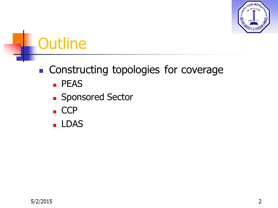 2 Outline Constructing topologies for coverage PEAS Sponsored Sector CCP LDAS 5/2/2015
