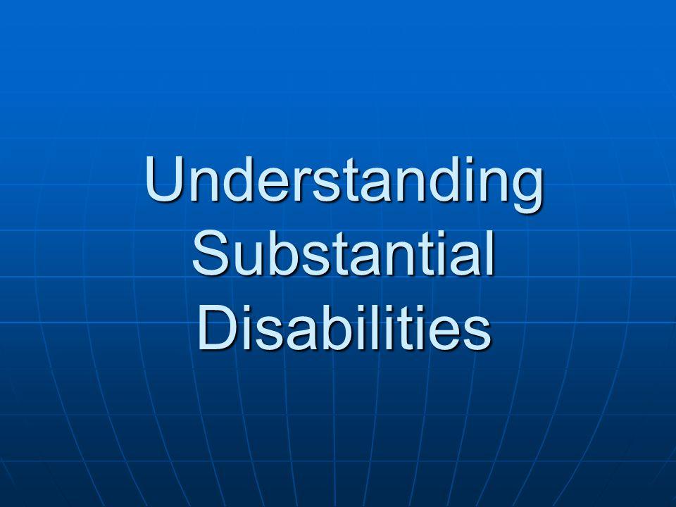 Understanding Substantial Disabilities