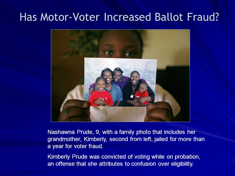 Has Motor-Voter Increased Ballot Fraud? Nashawna Prude, 9, with a family photo that includes her grandmother, Kimberly, second from left, jailed for m