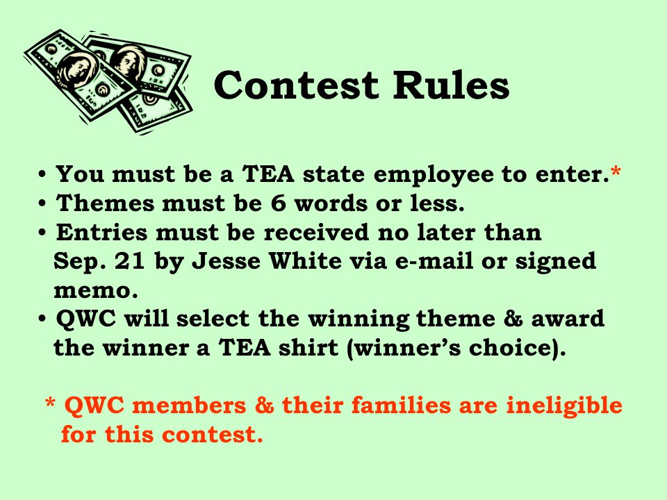 The Quality Workplace Committee is sponsoring a survey theme contest for TEA employees.