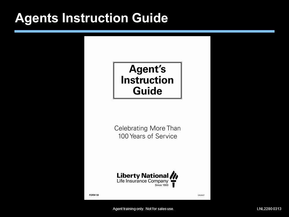 Agent training only. Not for sales use.LNL2280 0313 Agents Instruction Guide
