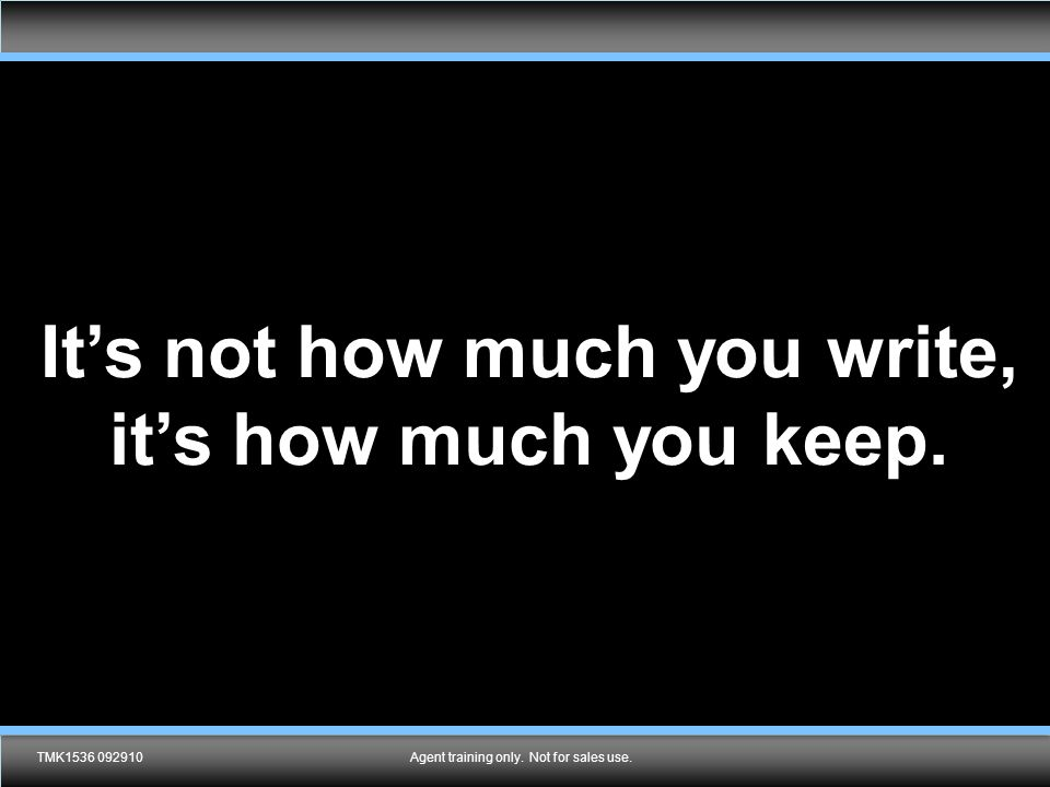 LNL2280 0313 It's not how much you write, it's how much you keep.