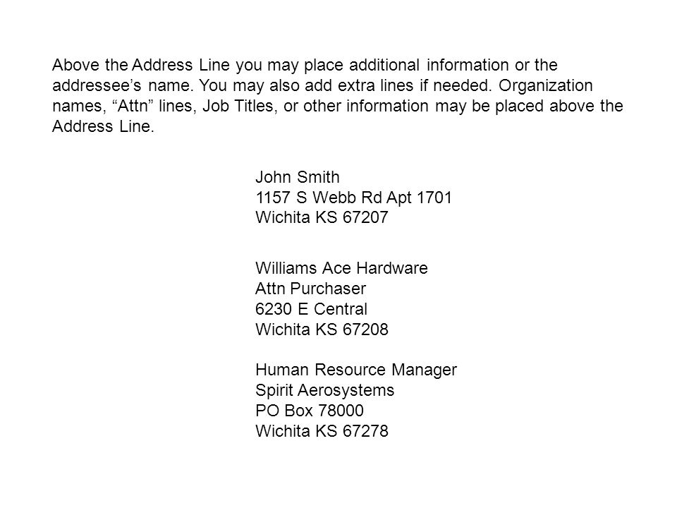Above the Address Line you may place additional information or the addressee's name.