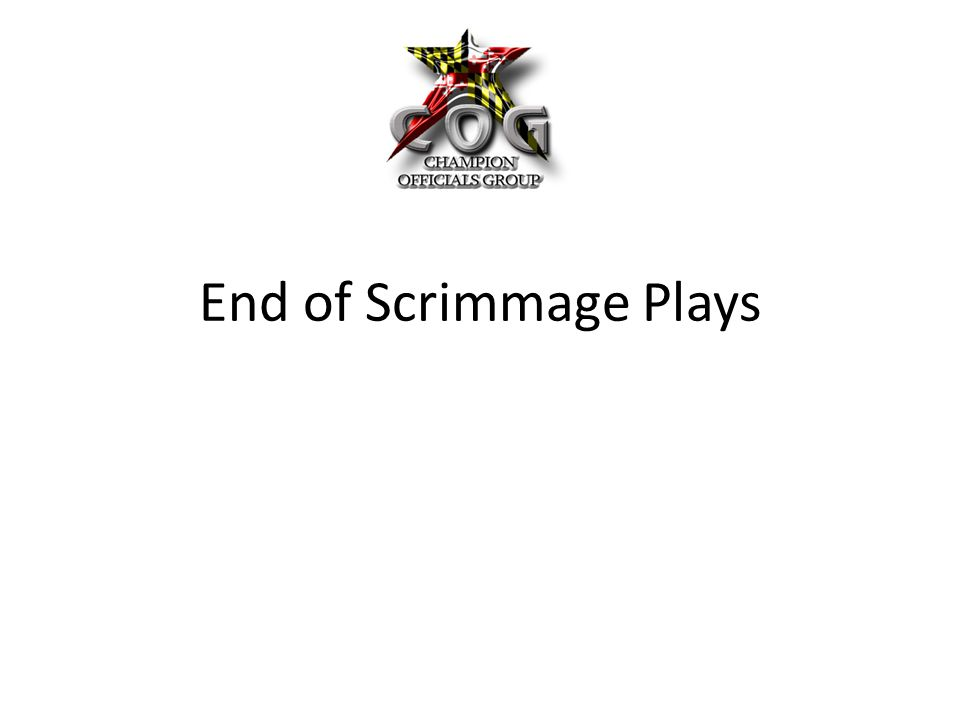End of Scrimmage Plays