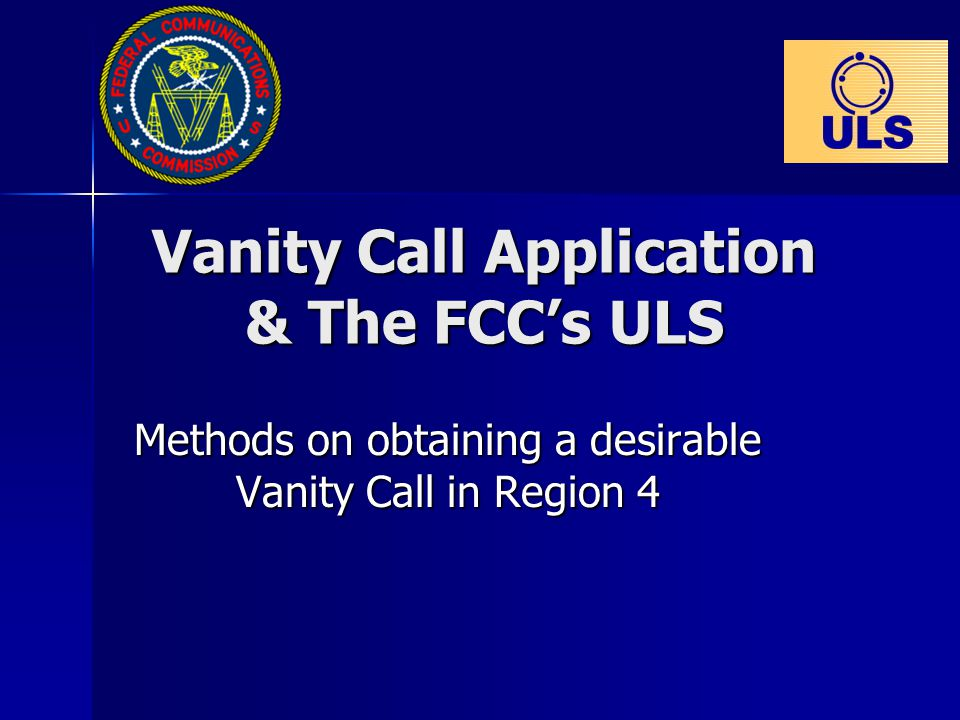 Vanity Call Application & The FCC's ULS Methods on obtaining a desirable Vanity Call in Region 4