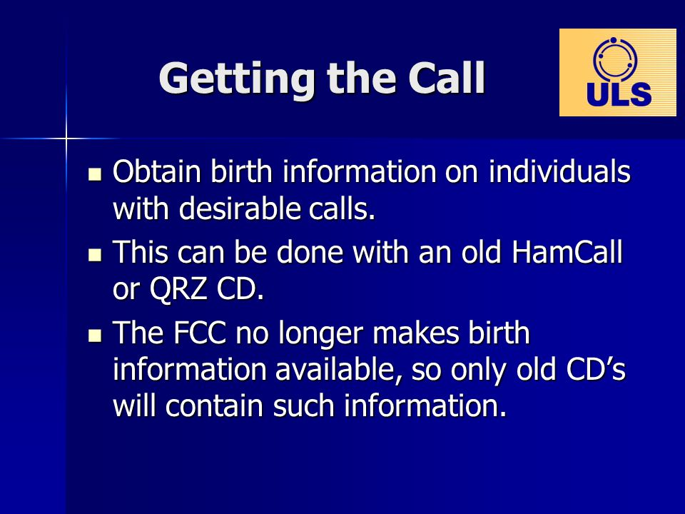 Getting the Call Obtain birth information on individuals with desirable calls.