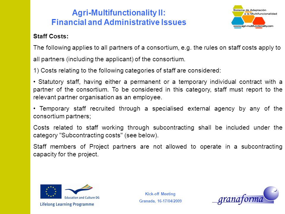 Kick-off Meeting Granada, 16-17/04/2009 Agri-Multifunctionality II: Financial and Administrative Issues Staff Costs: The following applies to all partners of a consortium, e.g.