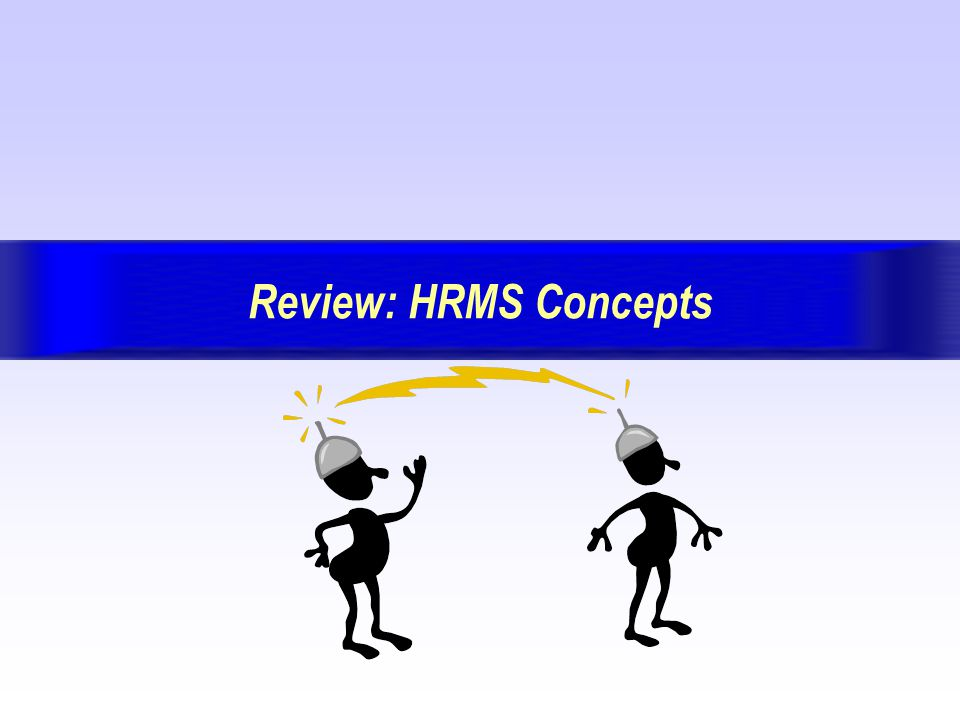 HRMS General InquiriesPage: 16 Version 7.7 May 29, 2002 BackForwardIndex Exit Topic 3: Navigation Review As important as HRMS 101: Basic Concepts is to your daily business, the HRMS Navigation session is as equally important to using HRMS/Banner.