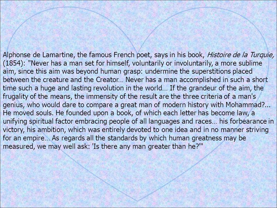 Alphonse de Lamartine, the famous French poet, says in his book, Histoire de la Turquie, (1854):